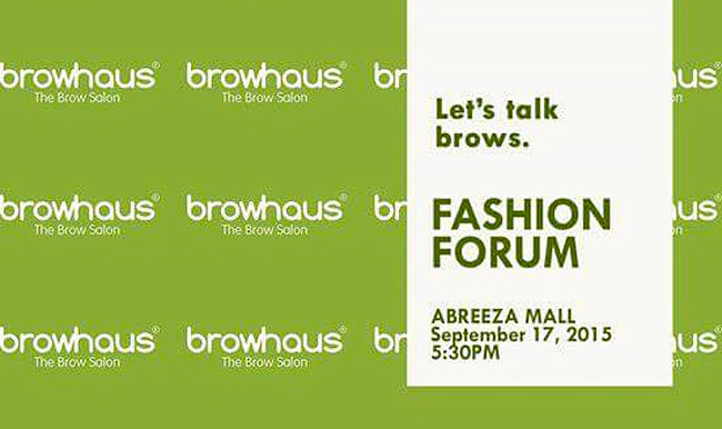 Abreeza Fashion Forum and Browhaus Manila Presents: Brow Basics and Trends